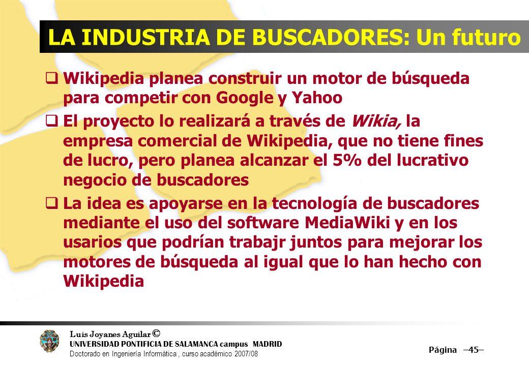 Luis Joyanes Aguilar © UNIVERSIDAD PONTIFICIA DE SALAMANCA campus MADRID Doctorado en Ingeniería Informática, curso académico 2007/08 Página –45– LA I