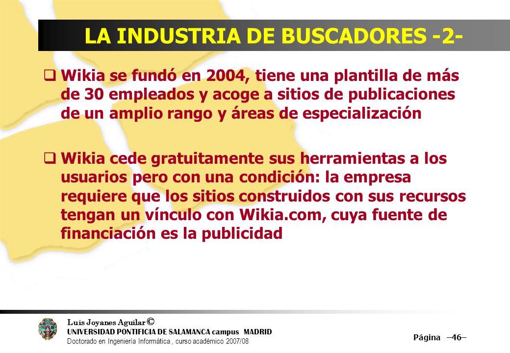 Luis Joyanes Aguilar © UNIVERSIDAD PONTIFICIA DE SALAMANCA campus MADRID Doctorado en Ingeniería Informática, curso académico 2007/08 Página –46– LA I
