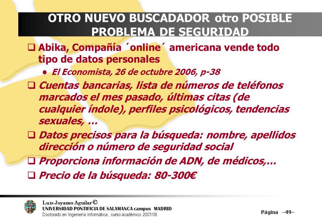 Luis Joyanes Aguilar © UNIVERSIDAD PONTIFICIA DE SALAMANCA campus MADRID Doctorado en Ingeniería Informática, curso académico 2007/08 Página –49– OTRO