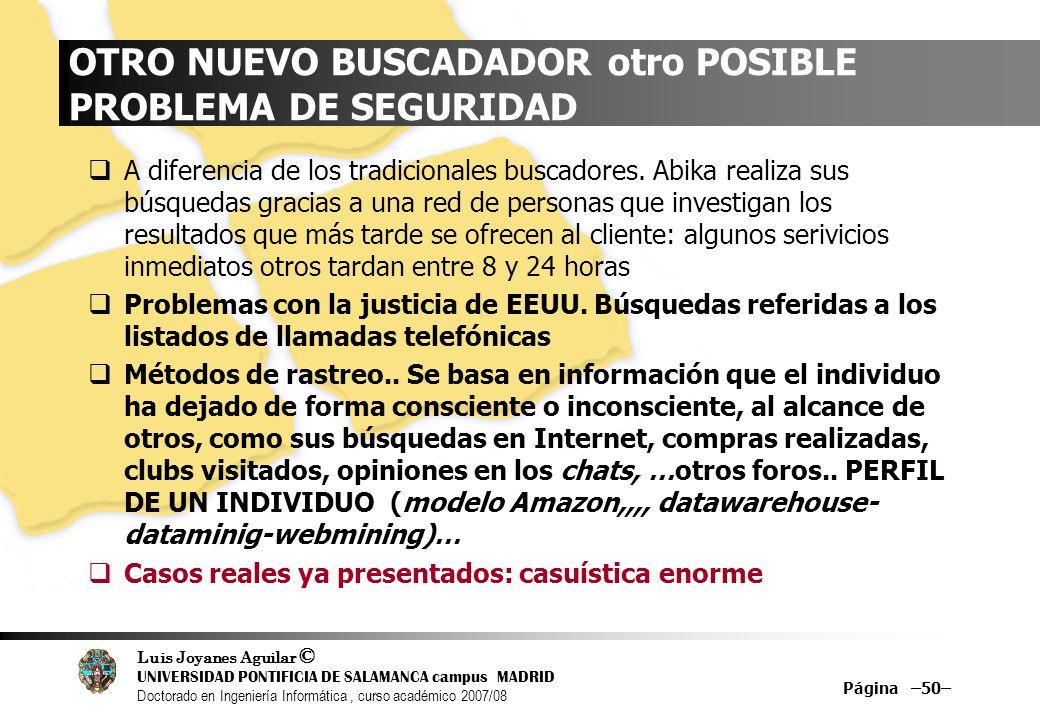 Luis Joyanes Aguilar © UNIVERSIDAD PONTIFICIA DE SALAMANCA campus MADRID Doctorado en Ingeniería Informática, curso académico 2007/08 Página –50– OTRO