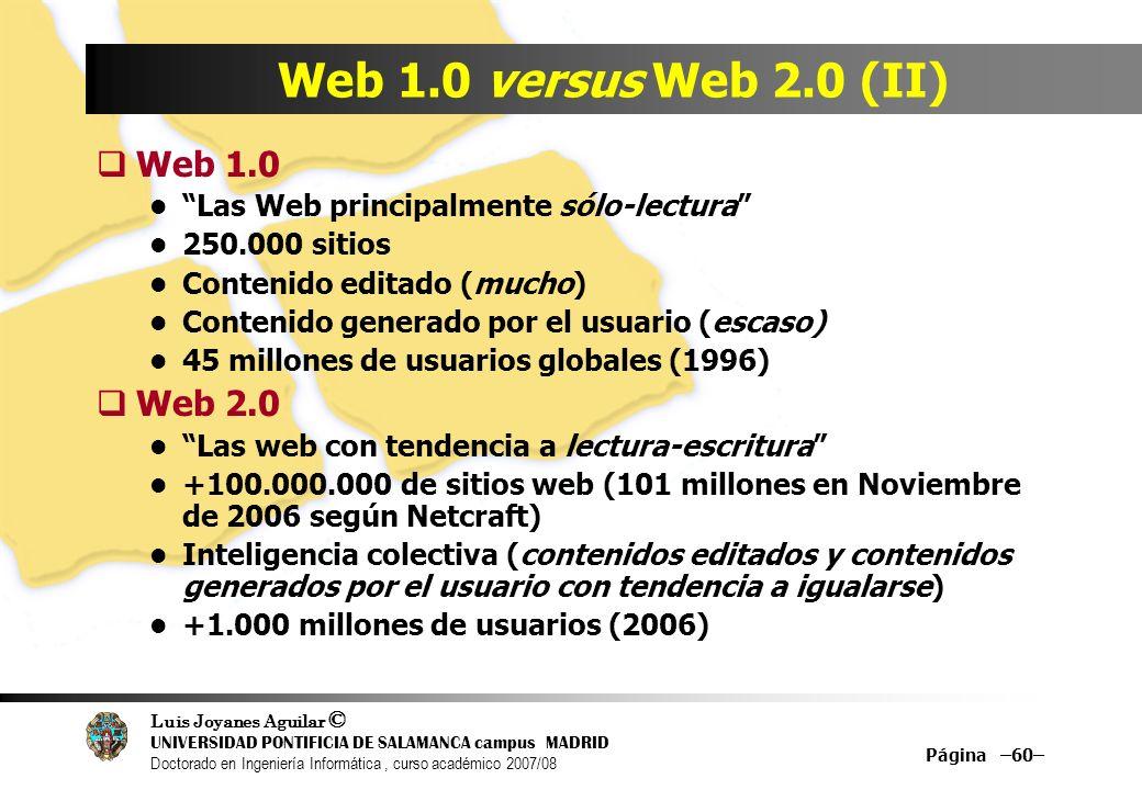 Luis Joyanes Aguilar © UNIVERSIDAD PONTIFICIA DE SALAMANCA campus MADRID Doctorado en Ingeniería Informática, curso académico 2007/08 Página –60– Web