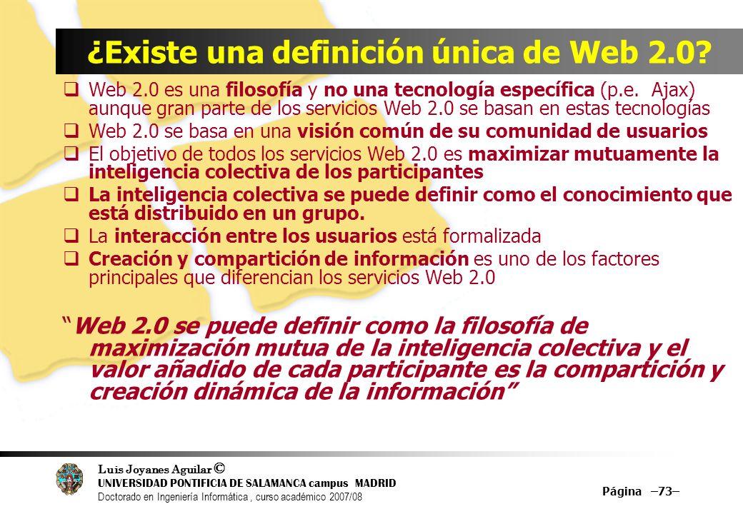 Luis Joyanes Aguilar © UNIVERSIDAD PONTIFICIA DE SALAMANCA campus MADRID Doctorado en Ingeniería Informática, curso académico 2007/08 Página –73– ¿Exi