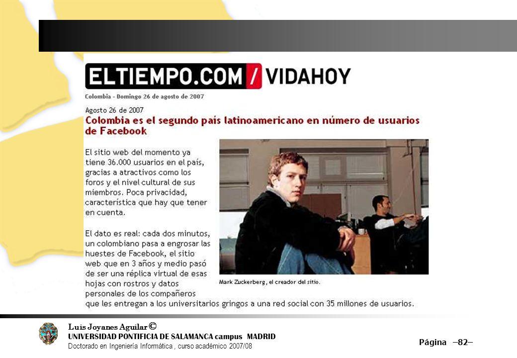 Luis Joyanes Aguilar © UNIVERSIDAD PONTIFICIA DE SALAMANCA campus MADRID Doctorado en Ingeniería Informática, curso académico 2007/08 Página –82–