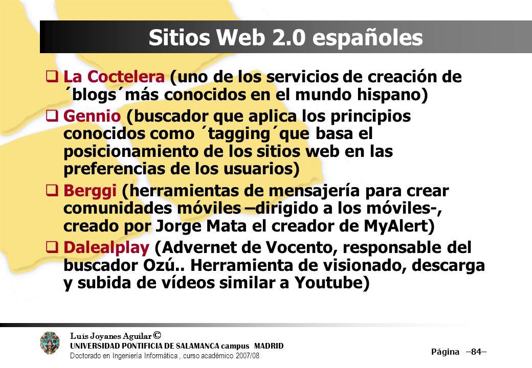 Luis Joyanes Aguilar © UNIVERSIDAD PONTIFICIA DE SALAMANCA campus MADRID Doctorado en Ingeniería Informática, curso académico 2007/08 Página –84– Siti