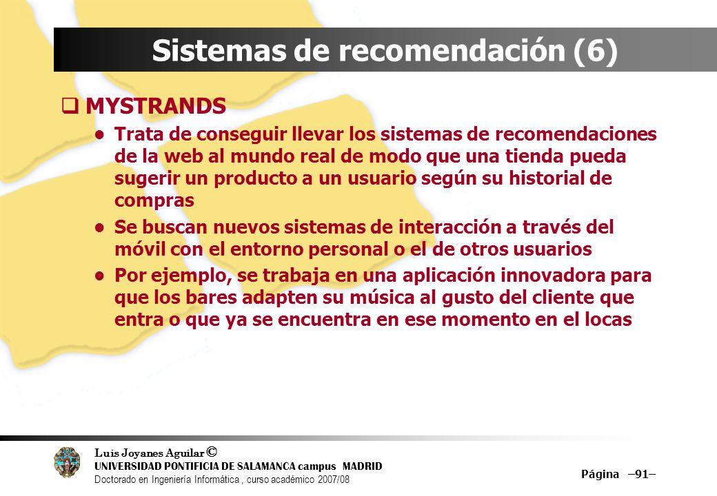 Luis Joyanes Aguilar © UNIVERSIDAD PONTIFICIA DE SALAMANCA campus MADRID Doctorado en Ingeniería Informática, curso académico 2007/08 Página –91– Sist