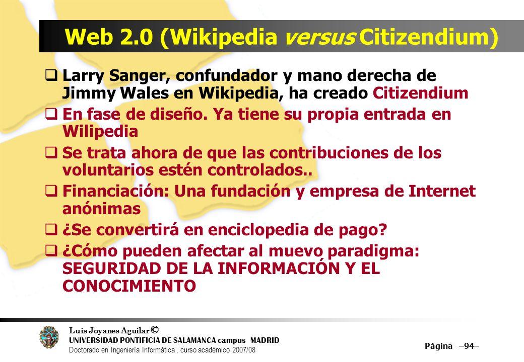 Luis Joyanes Aguilar © UNIVERSIDAD PONTIFICIA DE SALAMANCA campus MADRID Doctorado en Ingeniería Informática, curso académico 2007/08 Página –94– Web