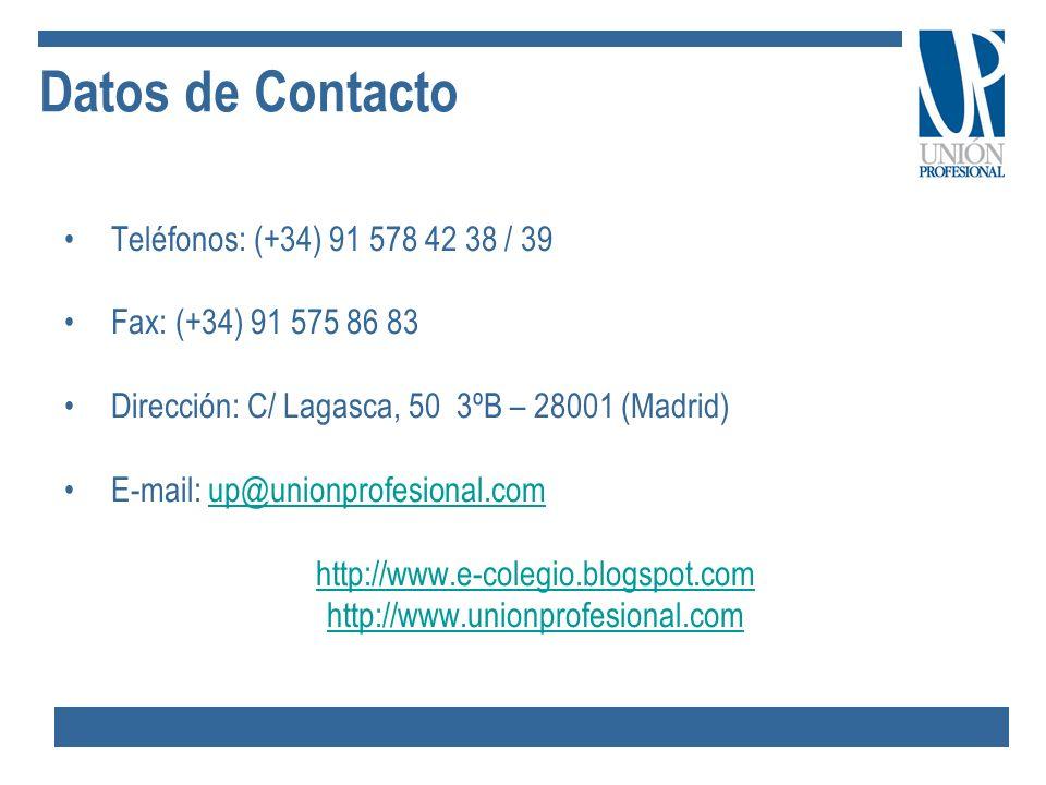 Datos de Contacto Teléfonos: (+34) 91 578 42 38 / 39 Fax: (+34) 91 575 86 83 Dirección: C/ Lagasca, 50 3ºB – 28001 (Madrid) E-mail: up@unionprofesiona