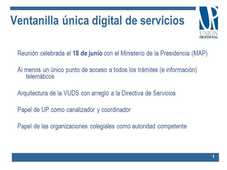Ventanilla única digital de servicios Reunión celebrada el 18 de junio con el Ministerio de la Presidencia (MAP) Al menos un único punto de acceso a t