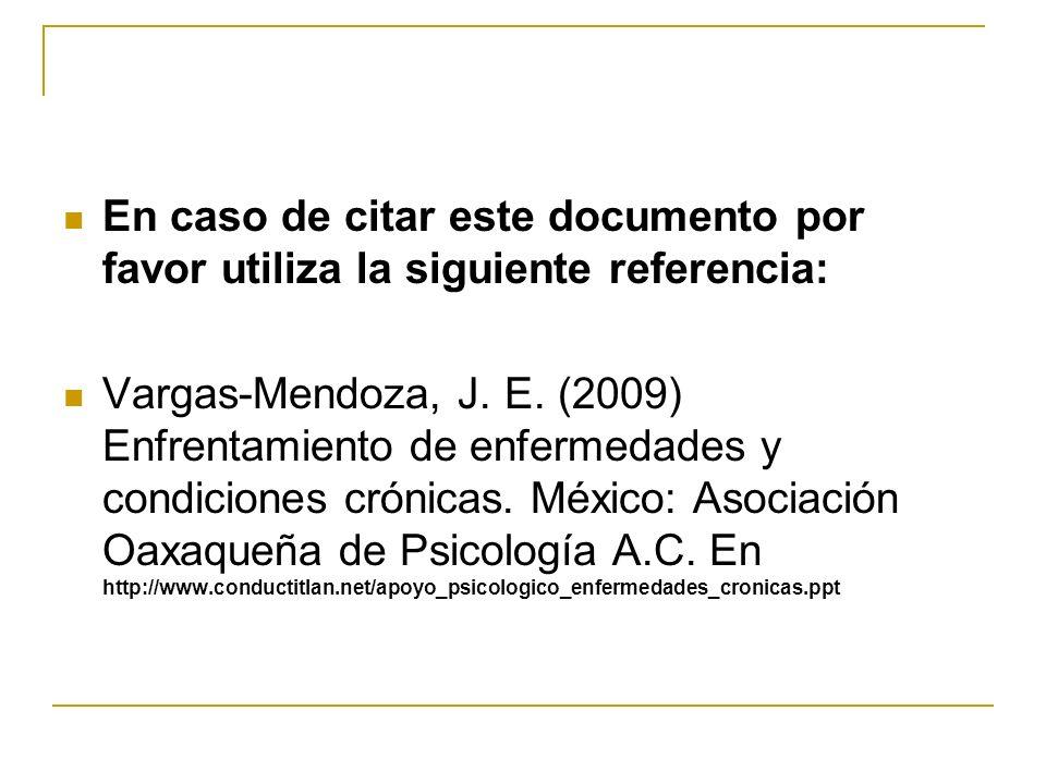 En caso de citar este documento por favor utiliza la siguiente referencia: Vargas-Mendoza, J. E. (2009) Enfrentamiento de enfermedades y condiciones c