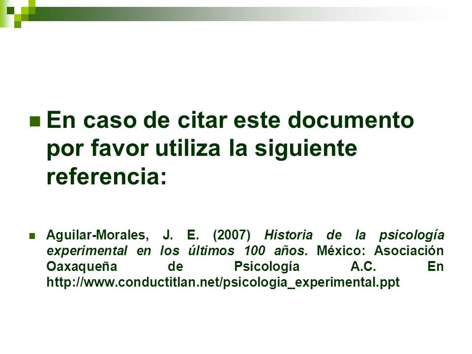 En caso de citar este documento por favor utiliza la siguiente referencia: Aguilar-Morales, J. E. (2007) Historia de la psicología experimental en los