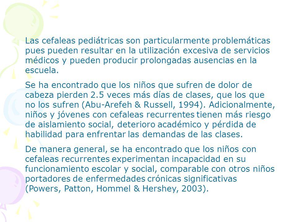 Las cefaleas pediátricas son particularmente problemáticas pues pueden resultar en la utilización excesiva de servicios médicos y pueden producir prol