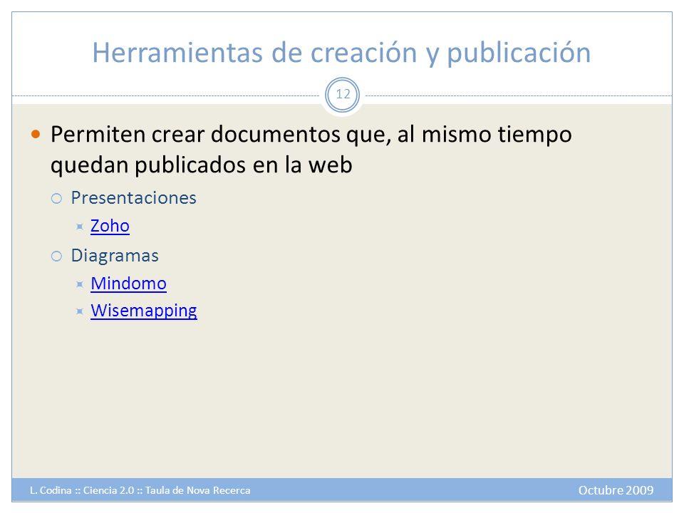 Herramientas de creación y publicación Permiten crear documentos que, al mismo tiempo quedan publicados en la web Presentaciones Zoho Diagramas Mindom