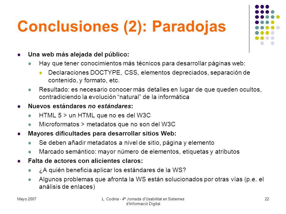 Conclusiones (2): Paradojas Una web más alejada del público: Hay que tener conocimientos más técnicos para desarrollar páginas web: Declaraciones DOCT