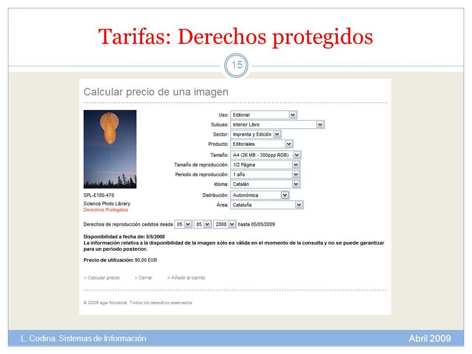 Tarifas: Derechos protegidos 15 Abril 2009 L. Codina. Sistemas de Información