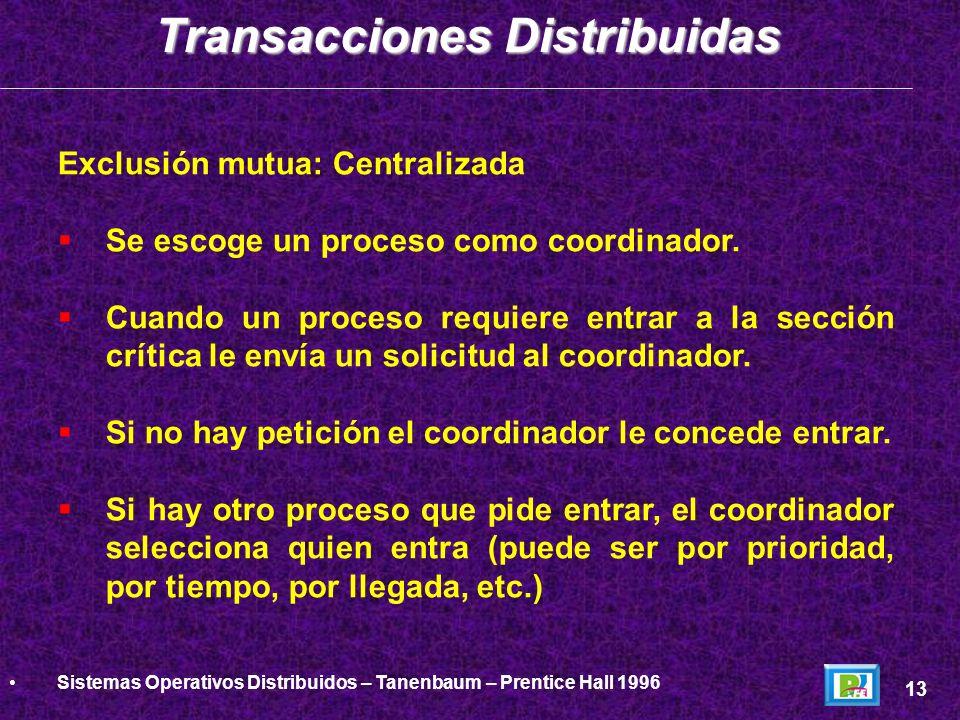 Exclusión mutua: Centralizada Se escoge un proceso como coordinador. Cuando un proceso requiere entrar a la sección crítica le envía un solicitud al c