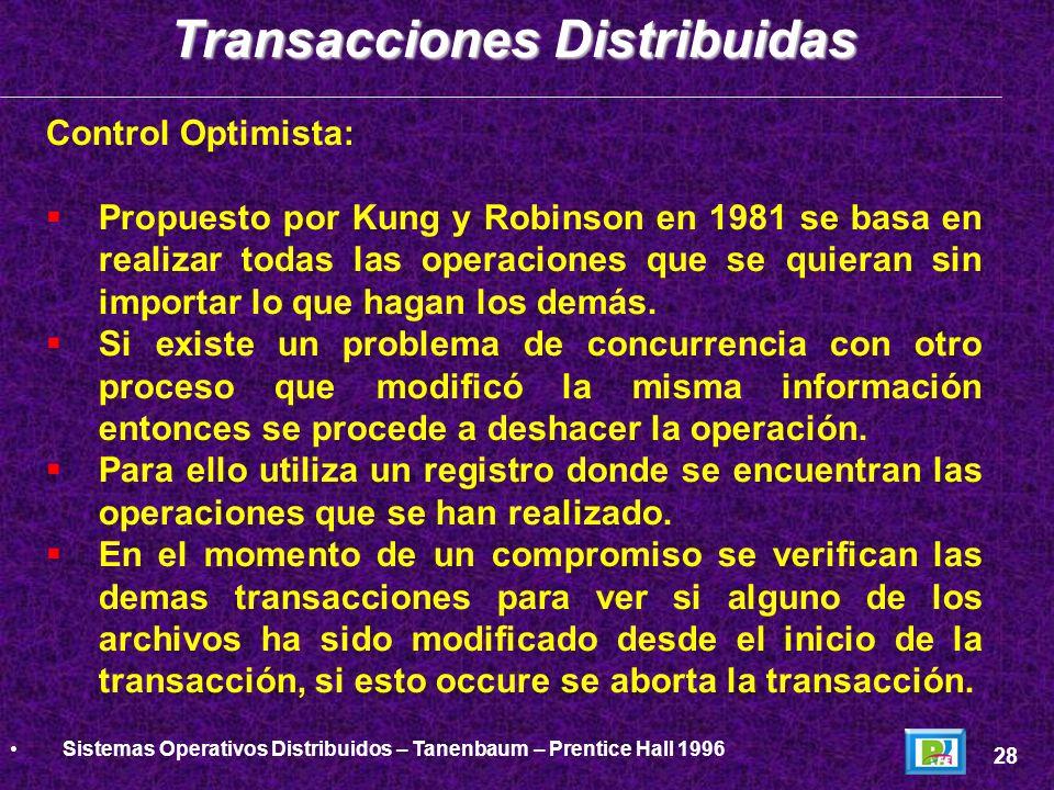 Control Optimista: Propuesto por Kung y Robinson en 1981 se basa en realizar todas las operaciones que se quieran sin importar lo que hagan los demás.