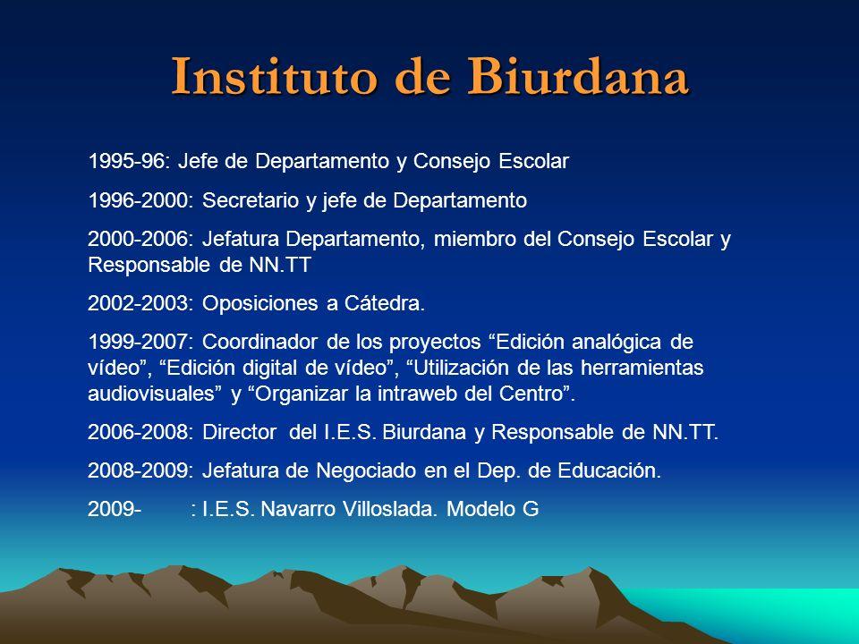 Instituto de Biurdana 1995-96: Jefe de Departamento y Consejo Escolar 1996-2000: Secretario y jefe de Departamento 2000-2006: Jefatura Departamento, m