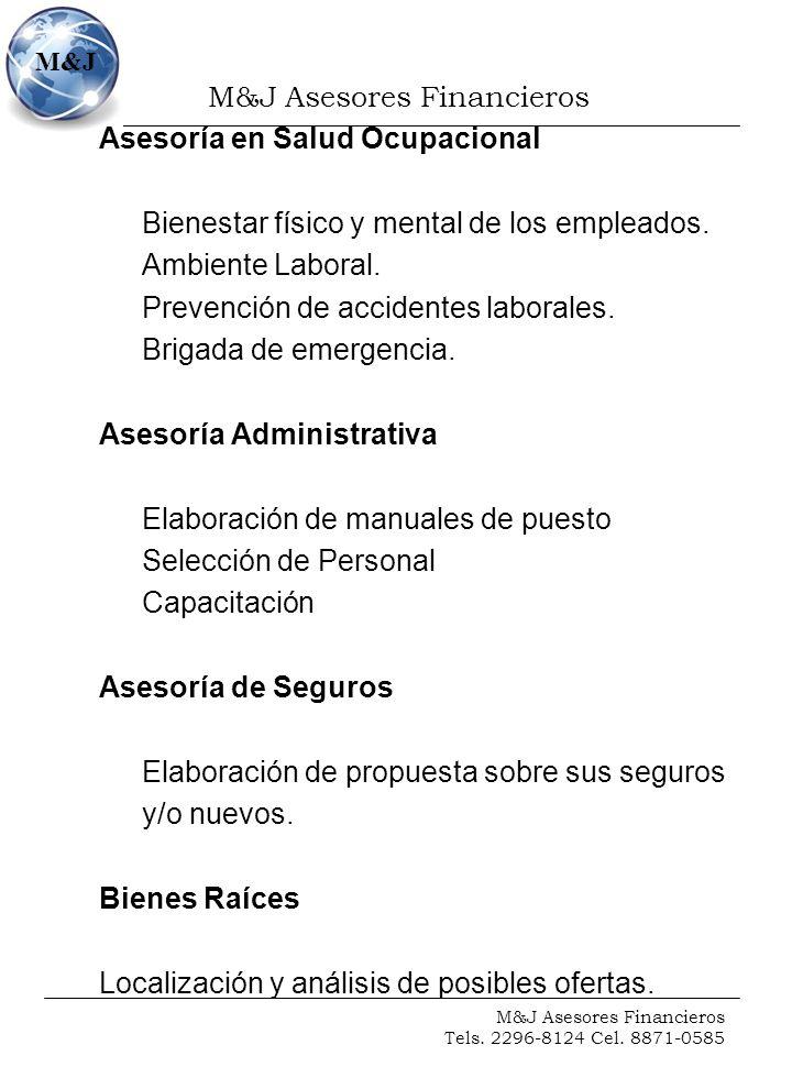 M&J Asesores Financieros Tels. 2296-8124 Cel. 8871-0585 M&J Asesoría en Salud Ocupacional Bienestar físico y mental de los empleados. Ambiente Laboral