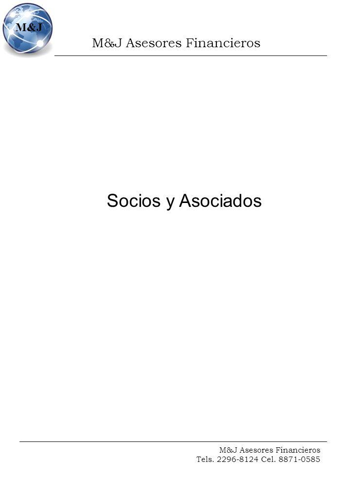 M&J Asesores Financieros Tels. 2296-8124 Cel. 8871-0585 M&J Socios y Asociados