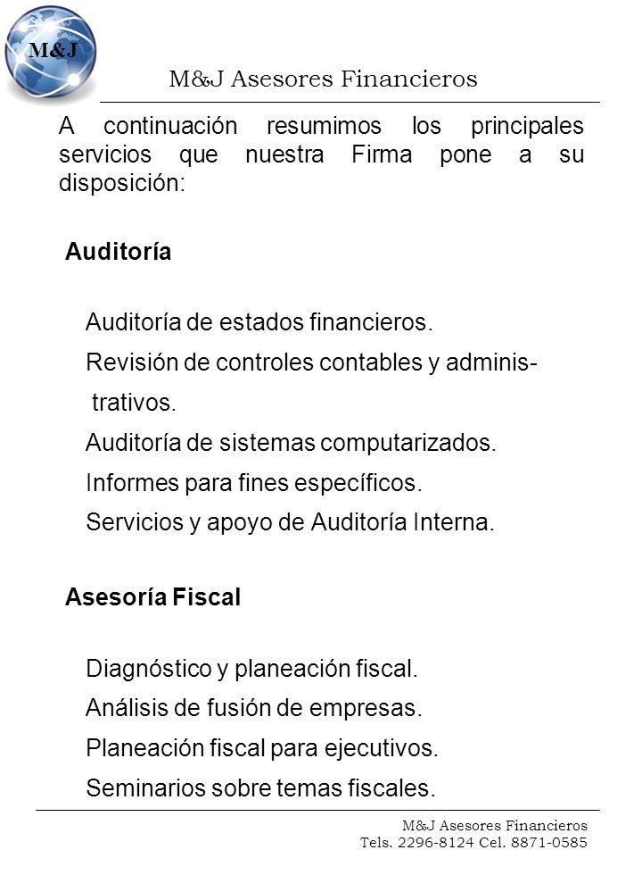 M&J Asesores Financieros Tels. 2296-8124 Cel. 8871-0585 M&J A continuación resumimos los principales servicios que nuestra Firma pone a su disposición