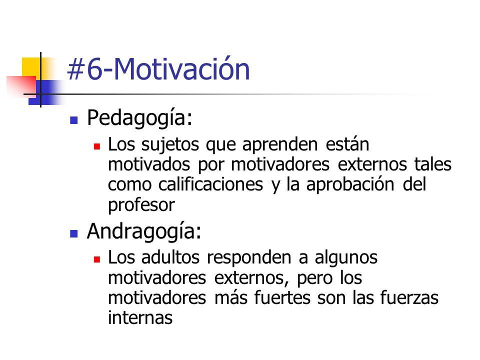 #6-Motivación Pedagogía: Los sujetos que aprenden están motivados por motivadores externos tales como calificaciones y la aprobación del profesor Andr