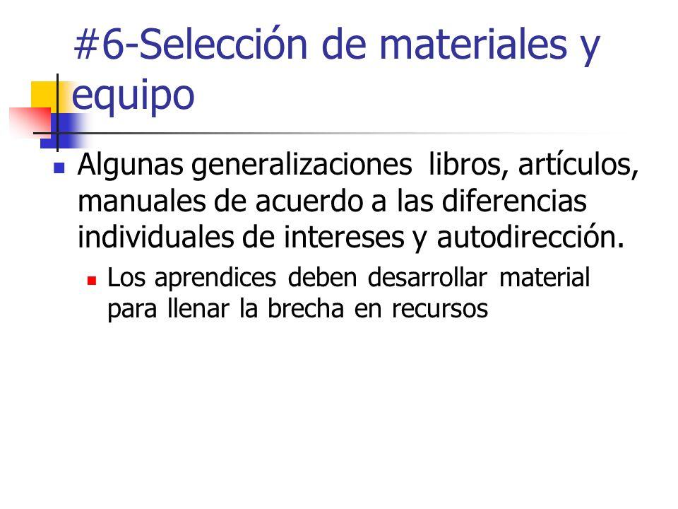 #6-Selección de materiales y equipo Algunas generalizaciones libros, artículos, manuales de acuerdo a las diferencias individuales de intereses y auto