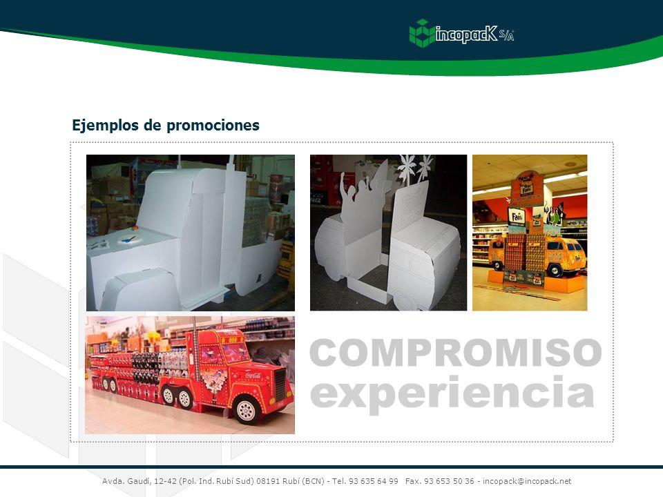 COMPROMISO experiencia Avda. Gaudí, 12-42 (Pol. Ind. Rubí Sud) 08191 Rubí (BCN) - Tel. 93 635 64 99 Fax. 93 653 50 36 - incopack@incopack.net Ejemplos