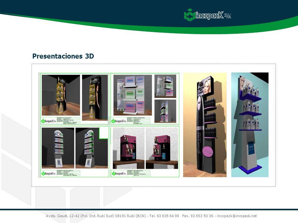 Avda. Gaudí, 12-42 (Pol. Ind. Rubí Sud) 08191 Rubí (BCN) - Tel. 93 635 64 99 Fax. 93 653 50 36 - incopack@incopack.net Presentaciones 3D