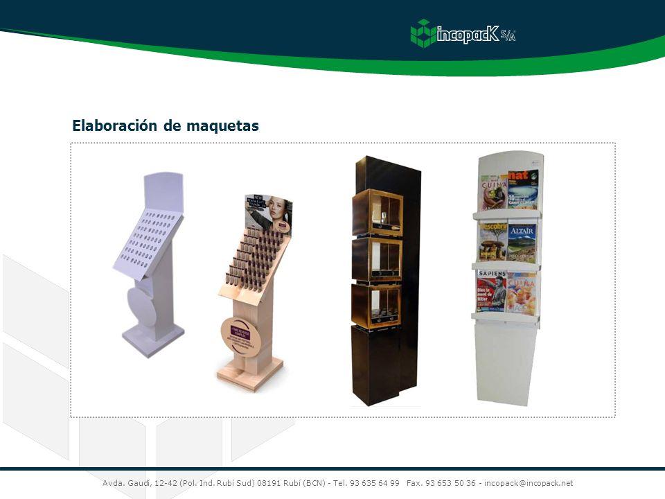 Avda. Gaudí, 12-42 (Pol. Ind. Rubí Sud) 08191 Rubí (BCN) - Tel. 93 635 64 99 Fax. 93 653 50 36 - incopack@incopack.net Elaboración de maquetas