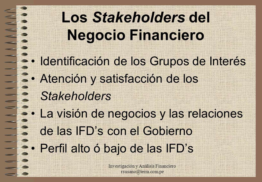 Investigación y Análisis Financiero rsusano@terra.com.pe Los Stakeholders del Negocio Financiero Identificación de los Grupos de Interés Atención y sa