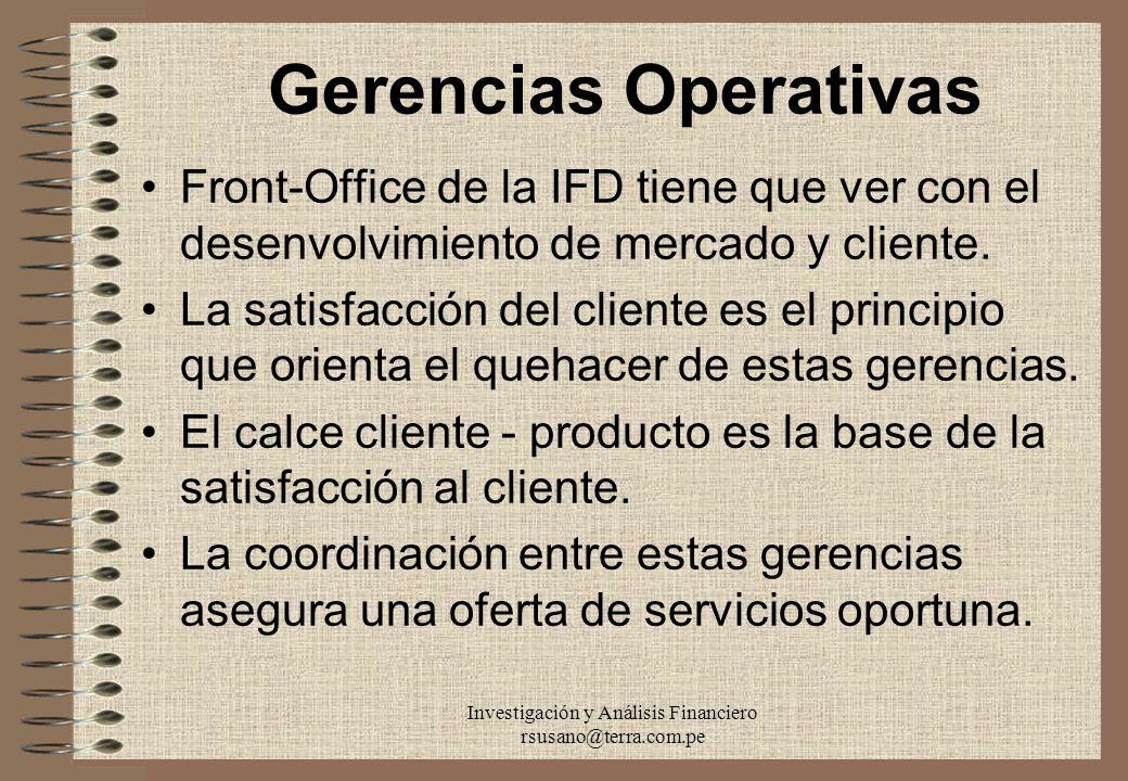 Investigación y Análisis Financiero rsusano@terra.com.pe Gerencias Operativas Front-Office de la IFD tiene que ver con el desenvolvimiento de mercado