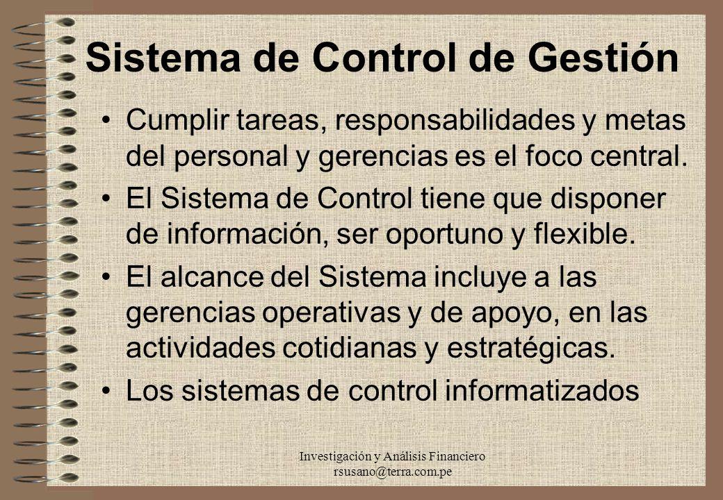 Investigación y Análisis Financiero rsusano@terra.com.pe Sistema de Control de Gestión Cumplir tareas, responsabilidades y metas del personal y gerenc