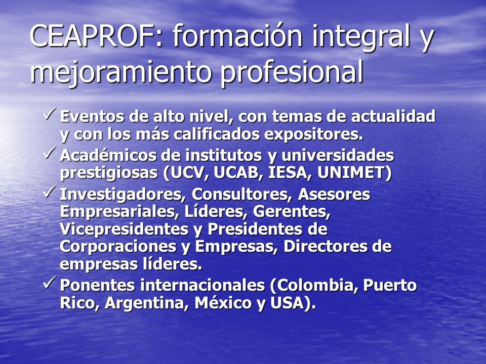 CEAPROF: formación integral y mejoramiento profesional Eventos de alto nivel, con temas de actualidad y con los más calificados expositores. Eventos d