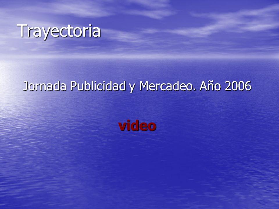 Trayectoria Jornada Publicidad y Mercadeo. Año 2006 video