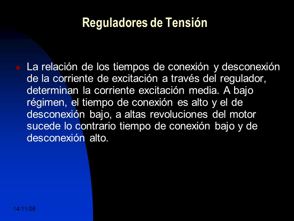 14/11/06 DuocUc, Ingenería Mecánica Automotriz y Autotrónica 41 La relación de los tiempos de conexión y desconexión de la corriente de excitación a través del regulador, determinan la corriente excitación media.