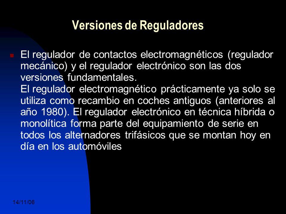 14/11/06 DuocUc, Ingenería Mecánica Automotriz y Autotrónica 42 Versiones de Reguladores El regulador de contactos electromagnéticos (regulador mecánico) y el regulador electrónico son las dos versiones fundamentales.