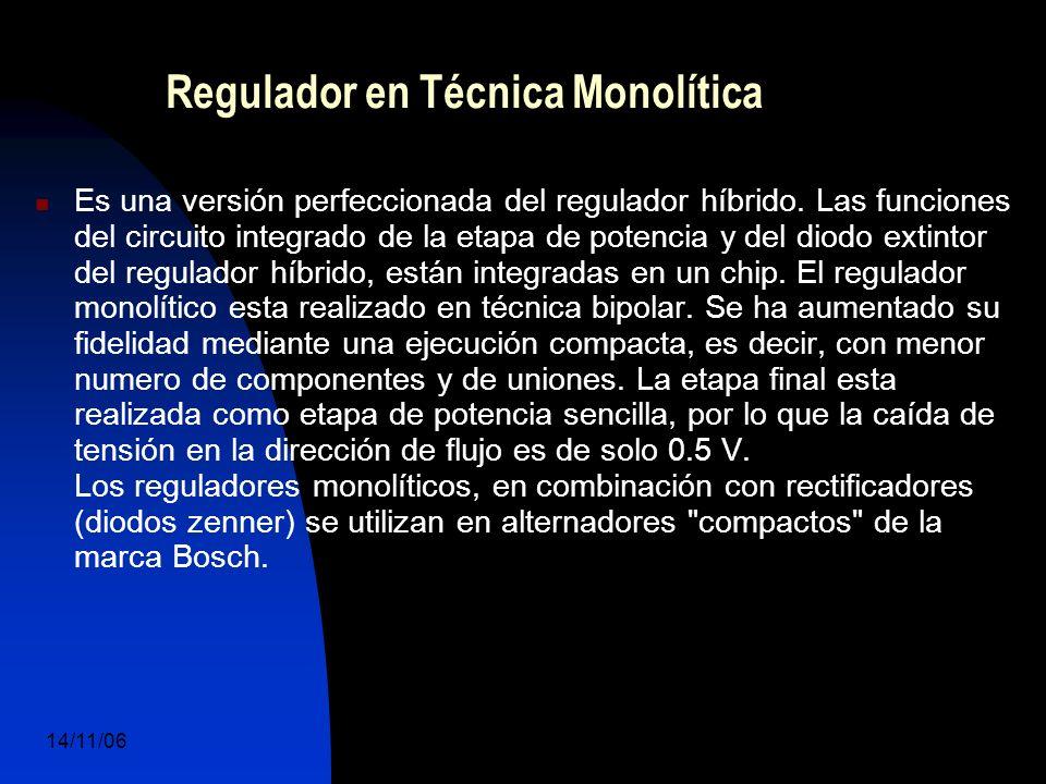 14/11/06 DuocUc, Ingenería Mecánica Automotriz y Autotrónica 57 Regulador en Técnica Monolítica Es una versión perfeccionada del regulador híbrido.