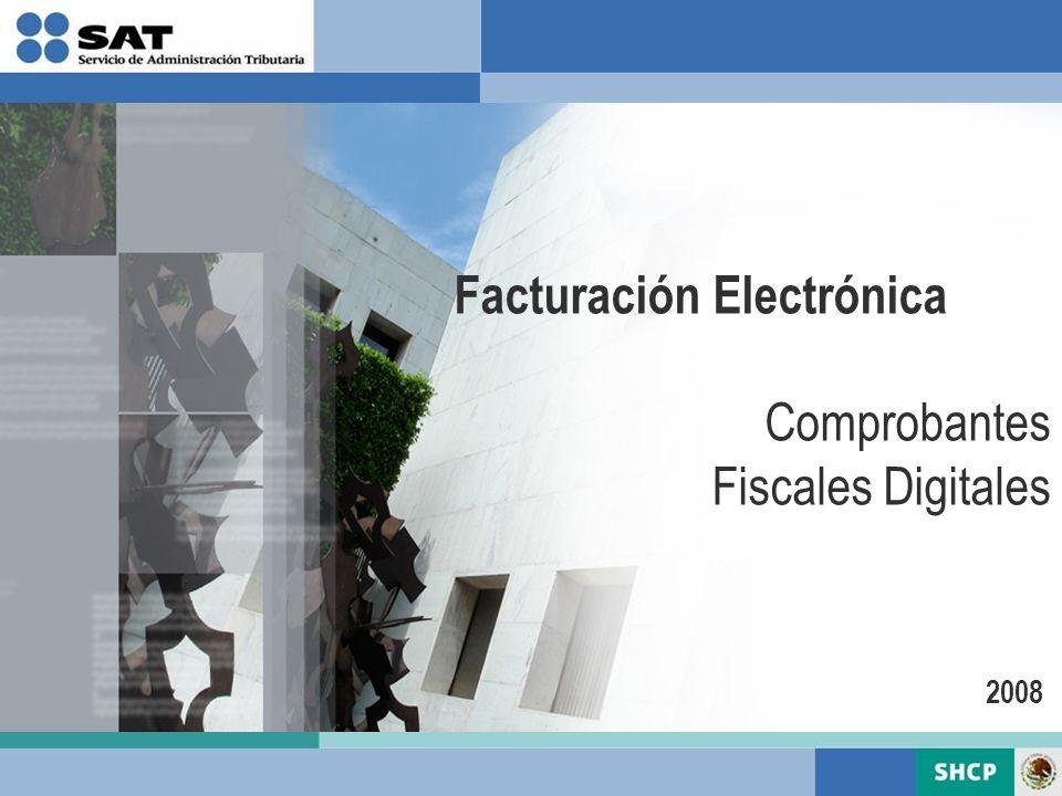 2008 Facturación Electrónica Comprobantes Fiscales Digitales