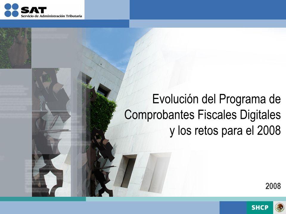 Evolución del Programa de Comprobantes Fiscales Digitales y los retos para el 2008 2008