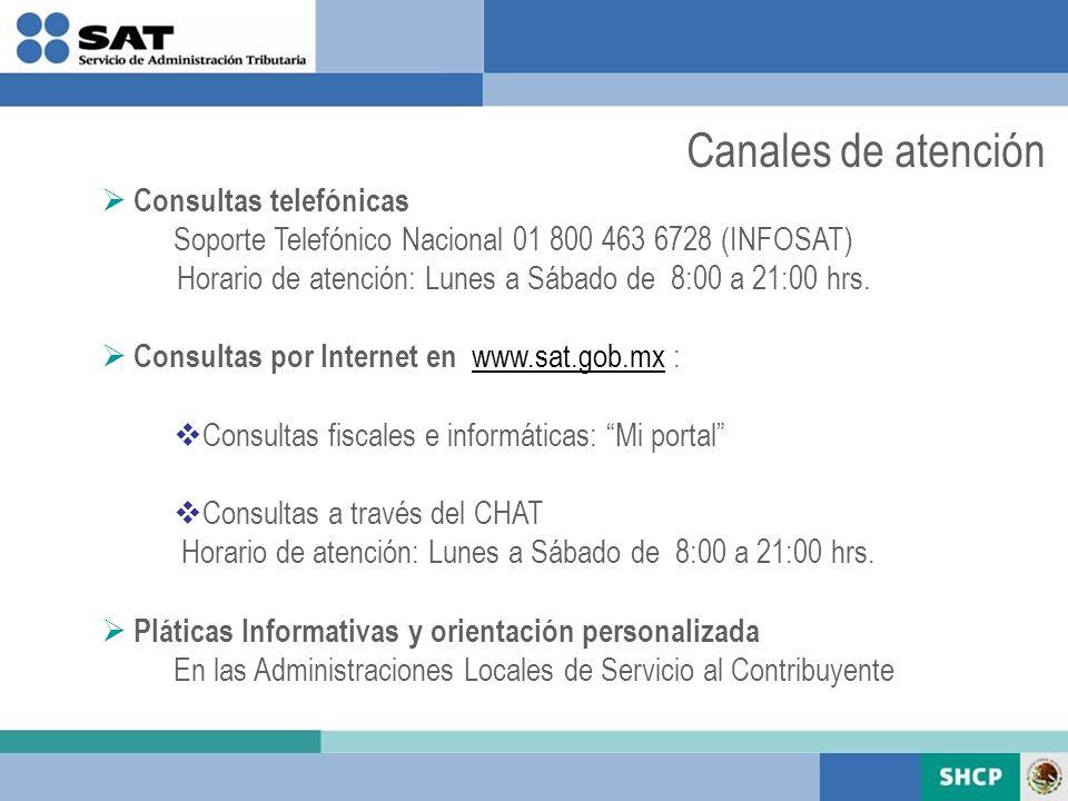 Consultas telefónicas Soporte Telefónico Nacional 01 800 463 6728 (INFOSAT) Horario de atención: Lunes a Sábado de 8:00 a 21:00 hrs. Consultas por Int