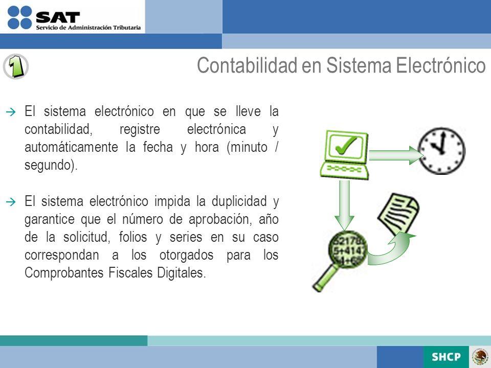 El sistema electrónico en que se lleve la contabilidad, registre electrónica y automáticamente la fecha y hora (minuto / segundo). El sistema electrón