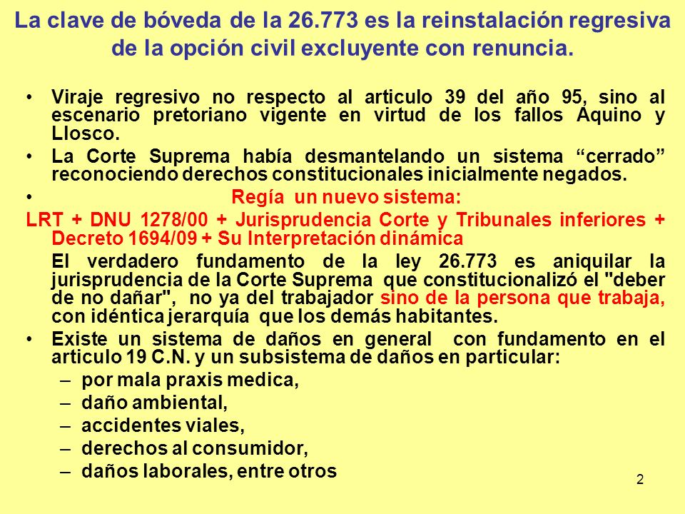 33 Diputado Ricardo Alfonsín Quiero decir otra cosa, señor presidente, aunque seguramente me van a contestar que no se elimina la opción judicial sino que se reconoce el derecho a ejercerla, porque no está prohibido ejercerla.