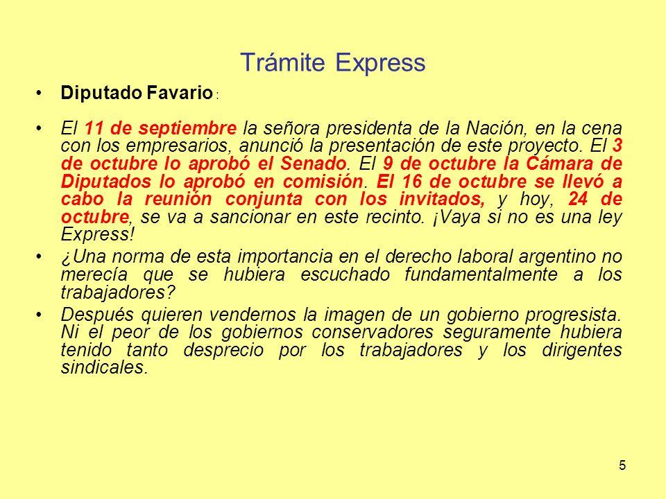 6 Trámite Express Senador Adolfo Rodríguez Saa: Por último, efectuaré una reflexión en cuanto al apuro por tratar este proyecto.