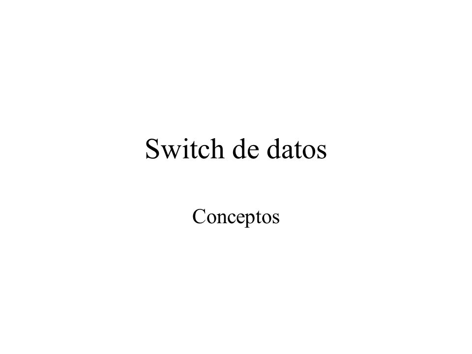 Switch de datos Conceptos