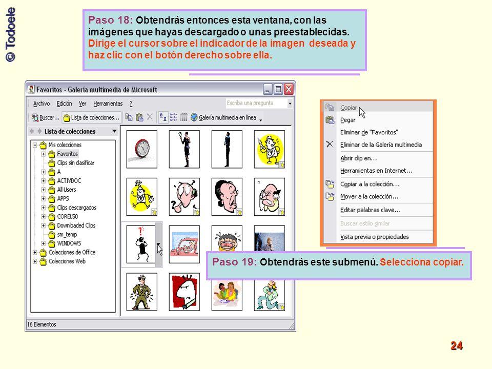 © Todoele 24 Paso 18: Obtendrás entonces esta ventana, con las imágenes que hayas descargado o unas preestablecidas. Dirige el cursor sobre el indicad