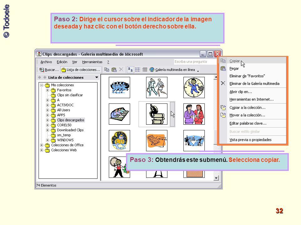 © Todoele 32 Paso 2: Dirige el cursor sobre el indicador de la imagen deseada y haz clic con el botón derecho sobre ella. Paso 3: Obtendrás este subme