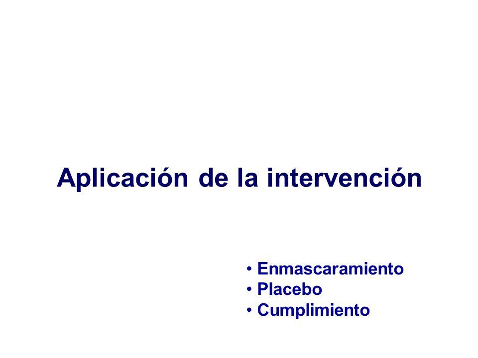 Aplicación de la intervención Enmascaramiento Placebo Cumplimiento