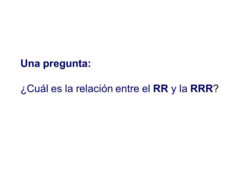 Una pregunta: ¿Cuál es la relación entre el RR y la RRR?