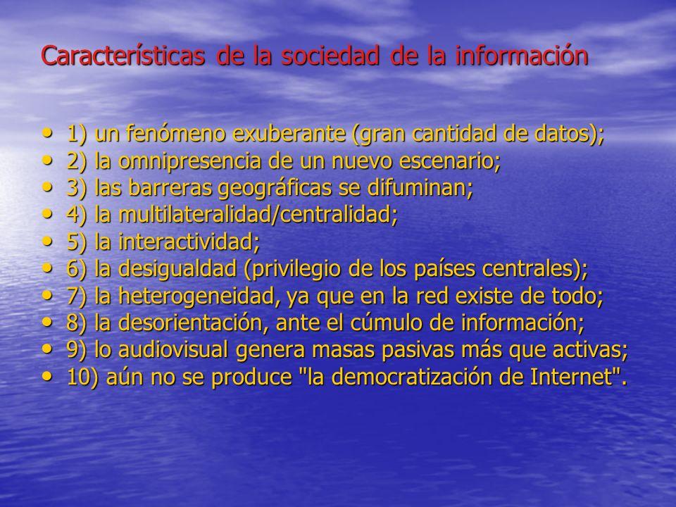 LOS MEDIOS DE COMUNICACION Las sociedades en la actualidad se caracterizan por poseer flujos diversos y abundantes de información y comunicación. Las