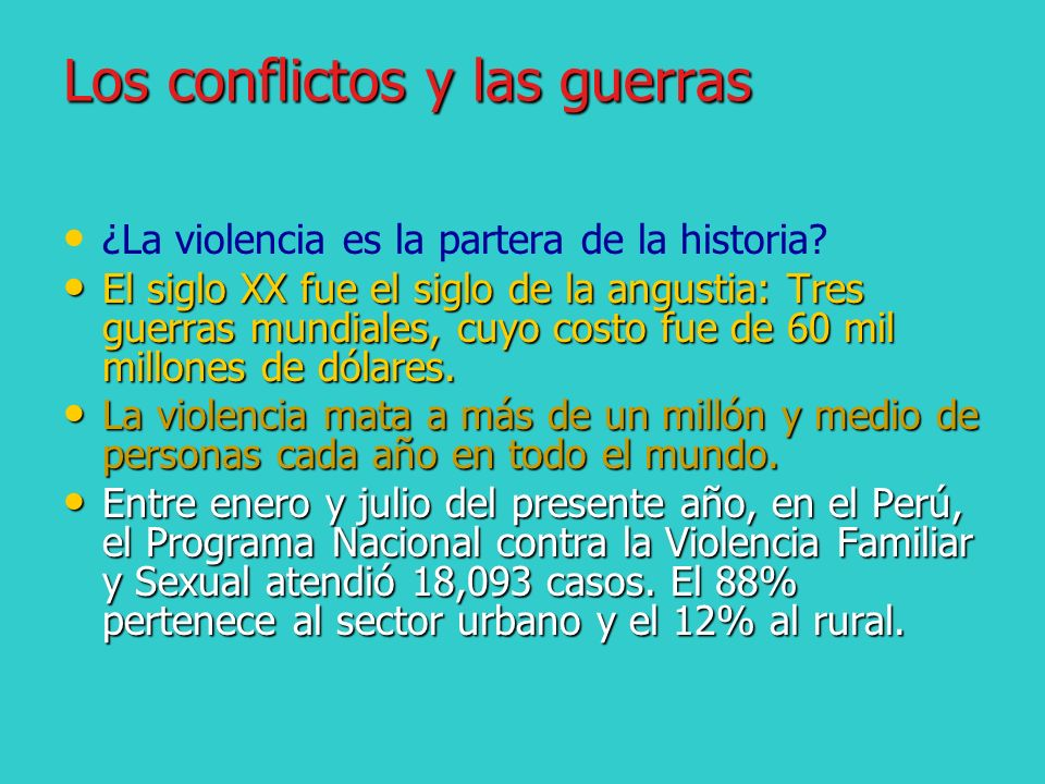 Los conflictos y las guerras ¿La violencia es la partera de la historia.